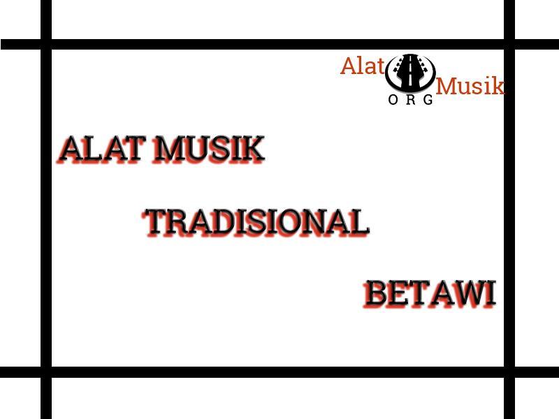 alat musik tradisional betawi