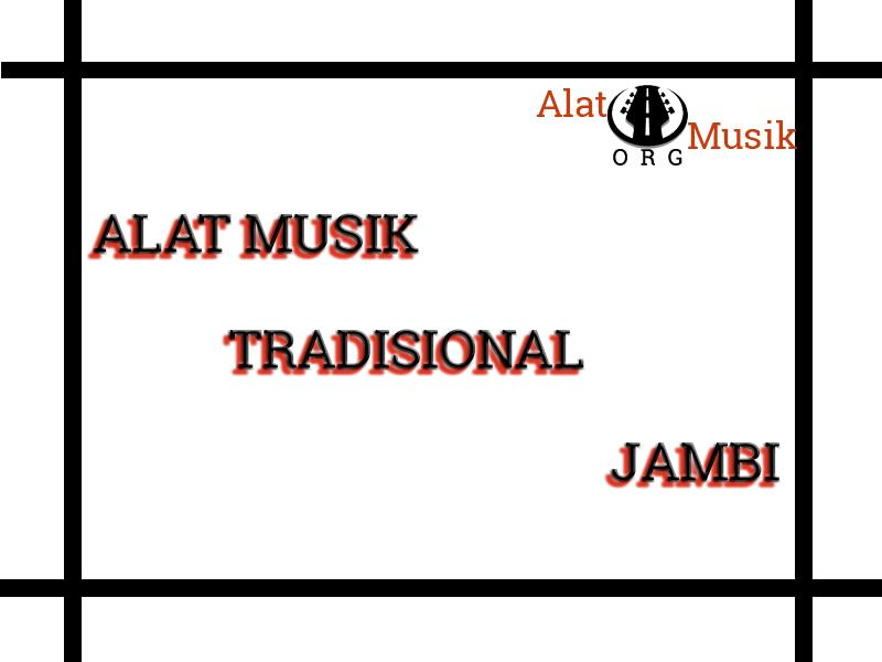 alat musik tradisional jambi