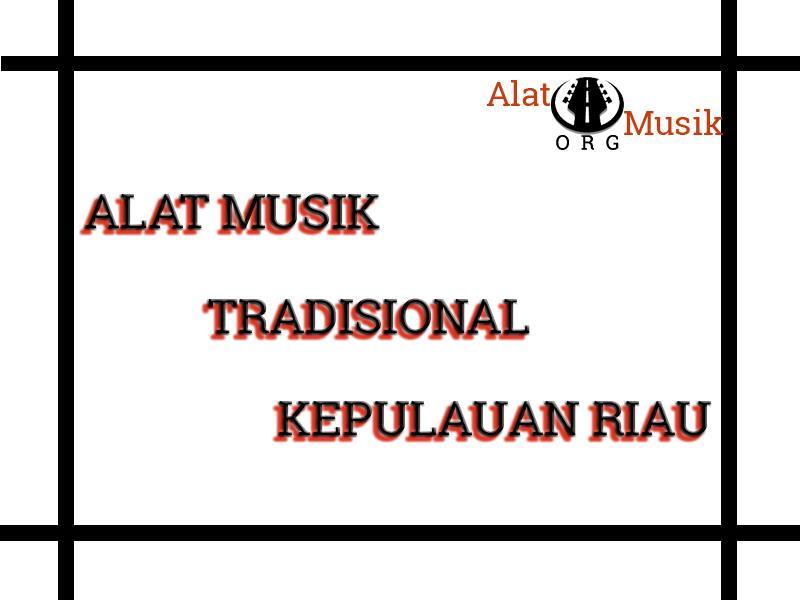 alat musik tradisional kepulauan riau